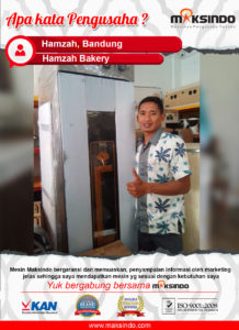 Hamzah Bakery : Mesin Maksindo Sangat Memuaskan